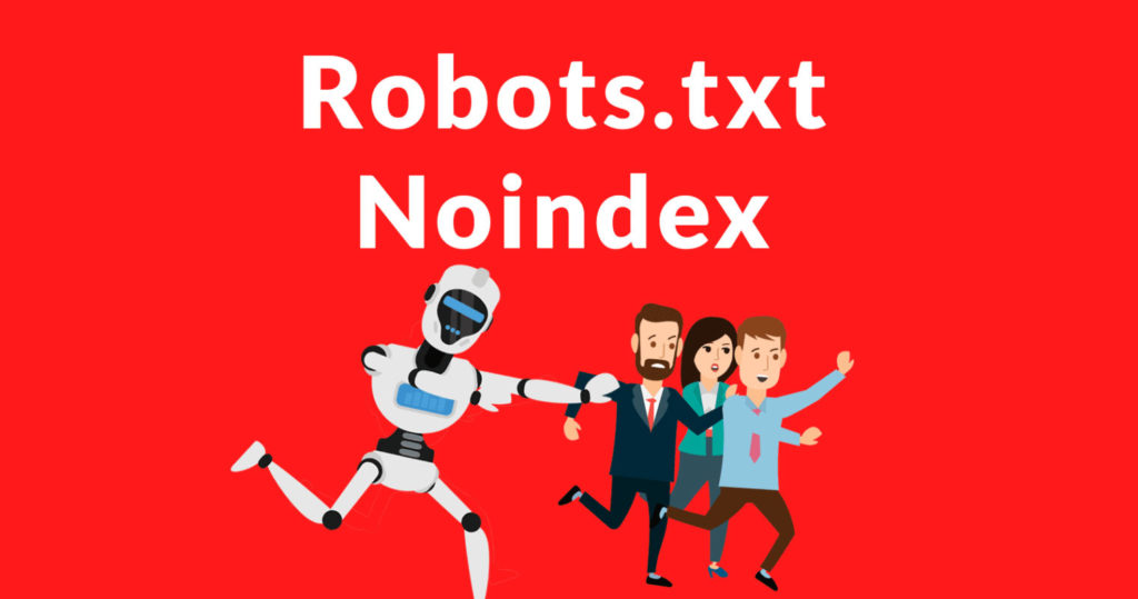 Google cancela el soporte para Robots.txt Noindex